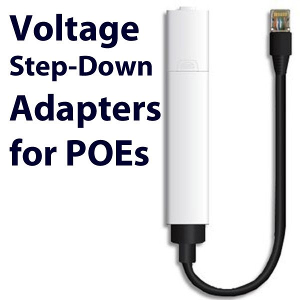 Voltage Step-Down adapters for POE